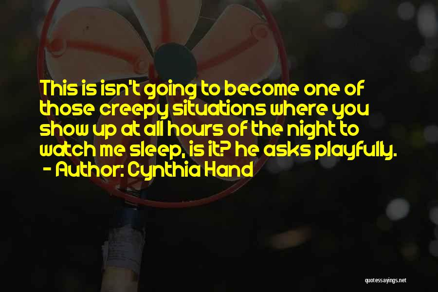 Up All Night Quotes By Cynthia Hand