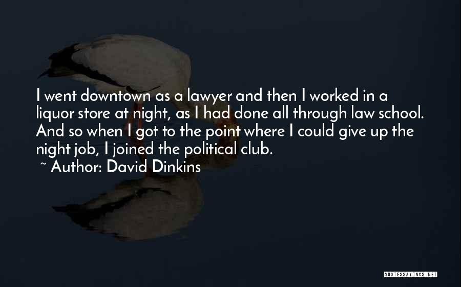 Up All Night Quotes By David Dinkins