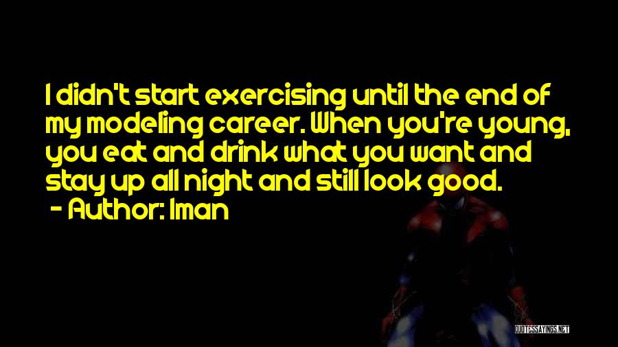 Up All Night Quotes By Iman