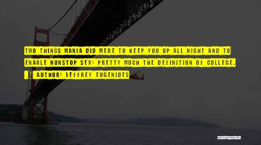 Up All Night Quotes By Jeffrey Eugenides