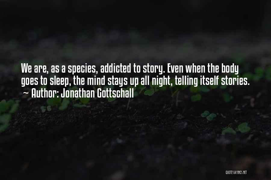 Up All Night Quotes By Jonathan Gottschall