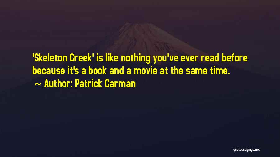 Up The Creek Movie Quotes By Patrick Carman