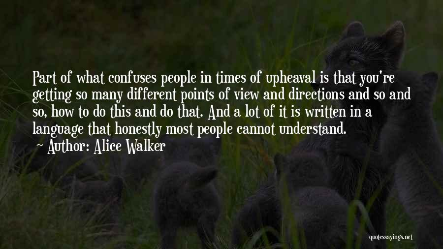 Upheaval Quotes By Alice Walker