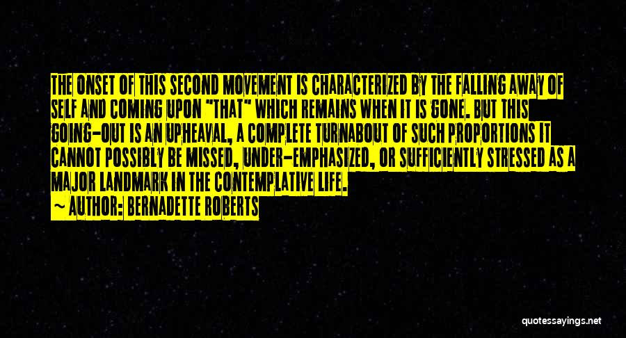 Upheaval Quotes By Bernadette Roberts