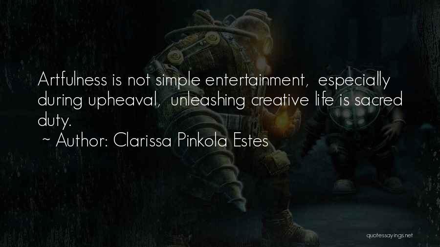 Upheaval Quotes By Clarissa Pinkola Estes