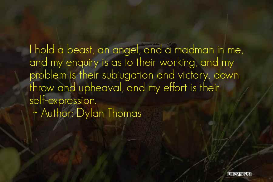 Upheaval Quotes By Dylan Thomas