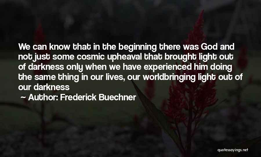 Upheaval Quotes By Frederick Buechner