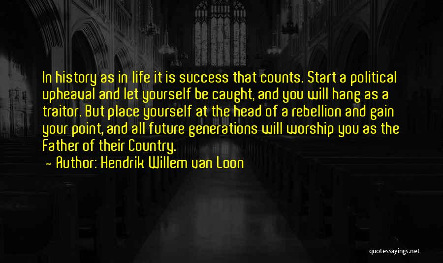 Upheaval Quotes By Hendrik Willem Van Loon