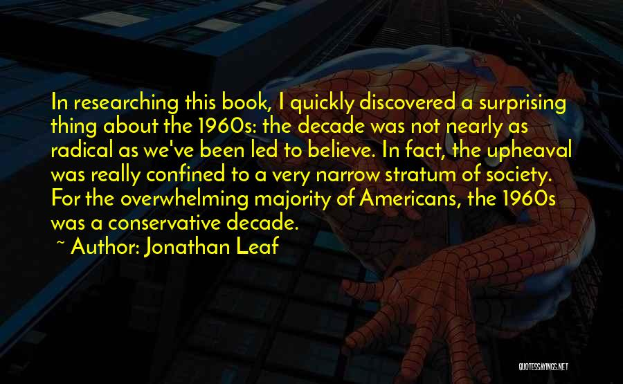 Upheaval Quotes By Jonathan Leaf
