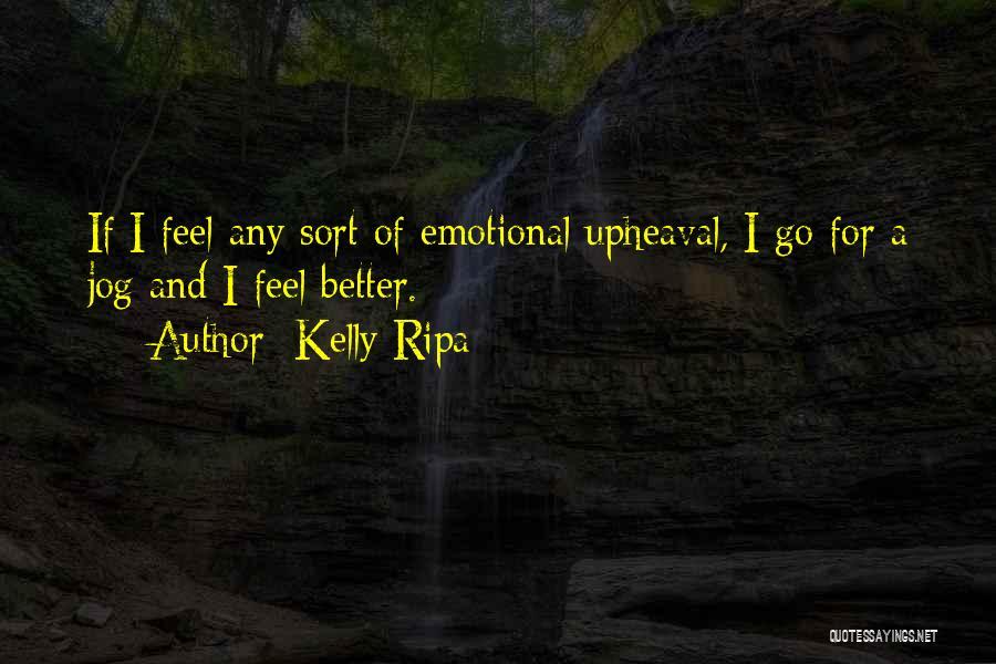 Upheaval Quotes By Kelly Ripa
