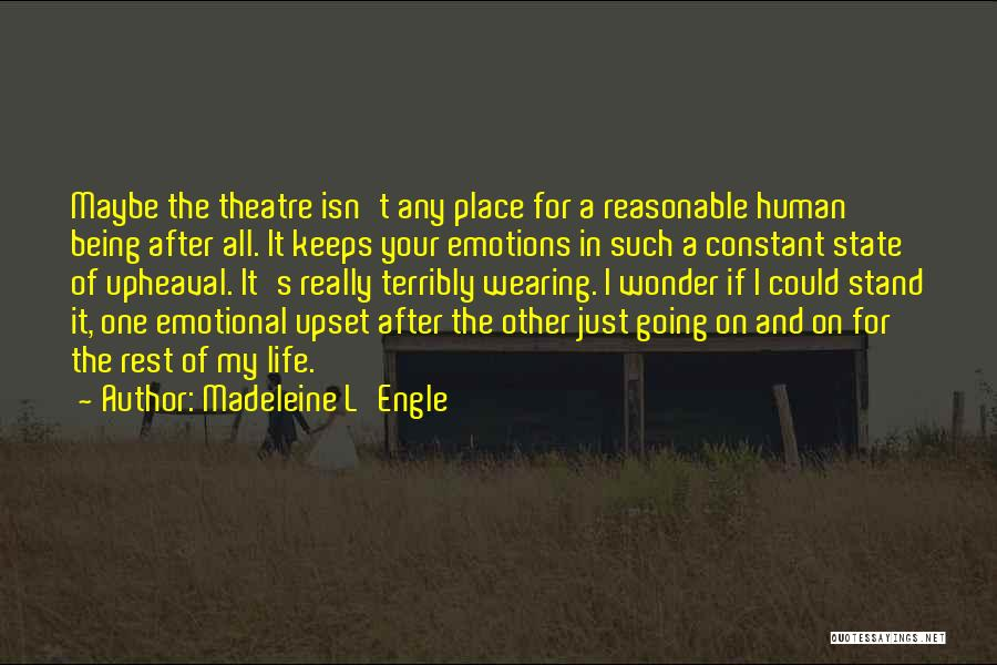 Upheaval Quotes By Madeleine L'Engle