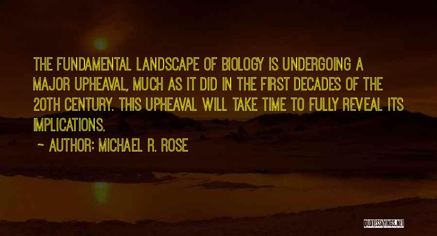 Upheaval Quotes By Michael R. Rose