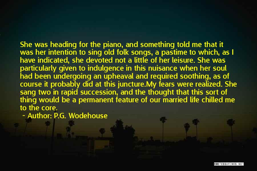 Upheaval Quotes By P.G. Wodehouse