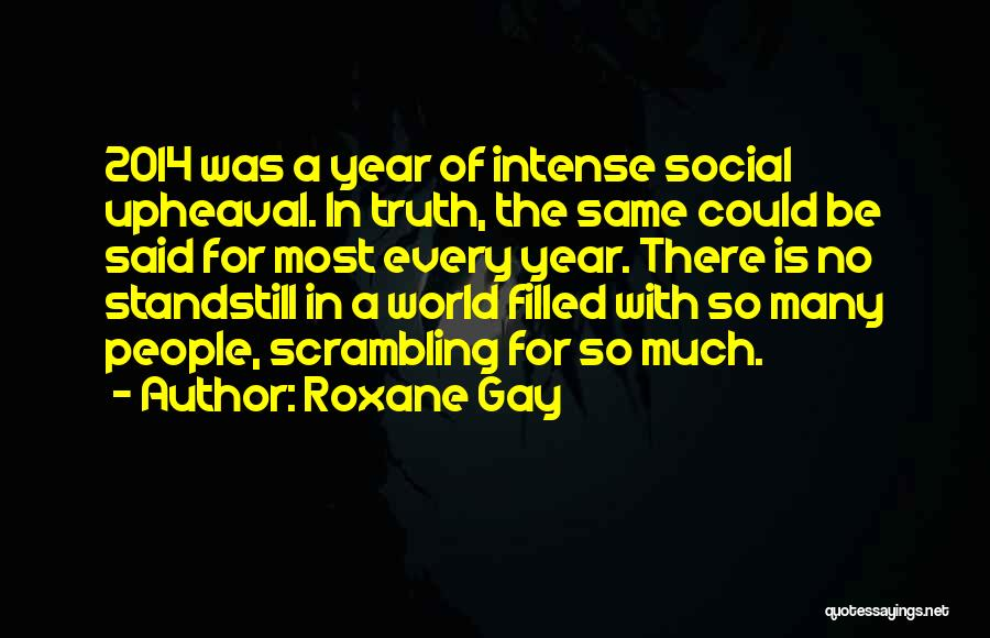 Upheaval Quotes By Roxane Gay