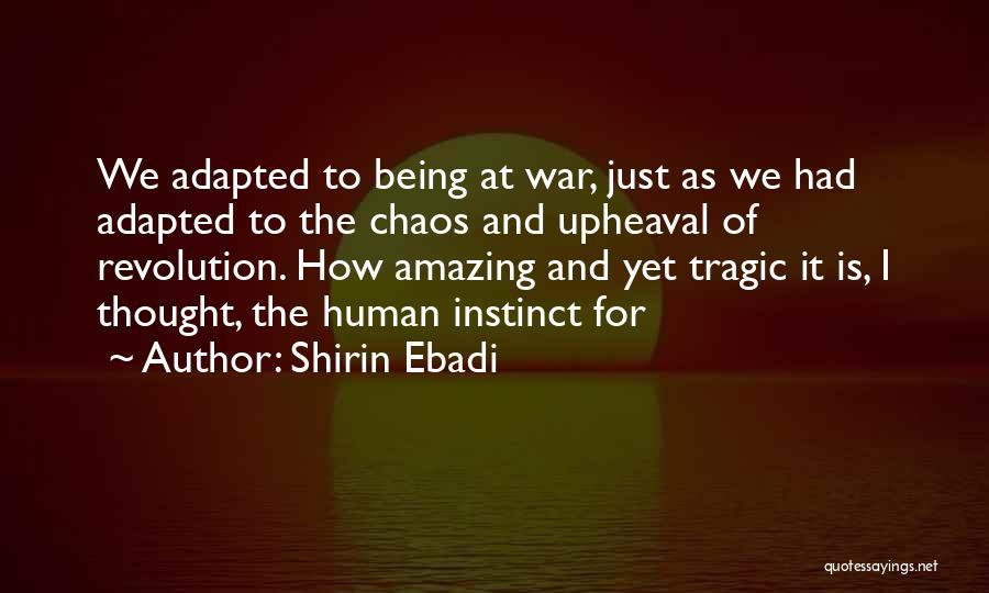 Upheaval Quotes By Shirin Ebadi