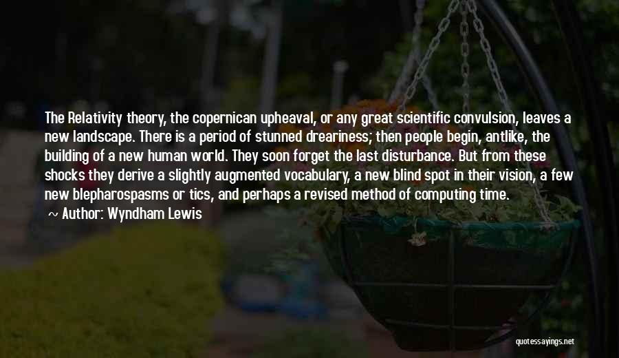 Upheaval Quotes By Wyndham Lewis
