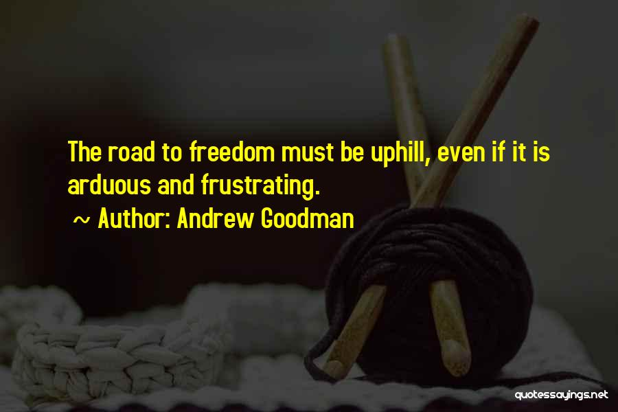 Uphill Road Quotes By Andrew Goodman