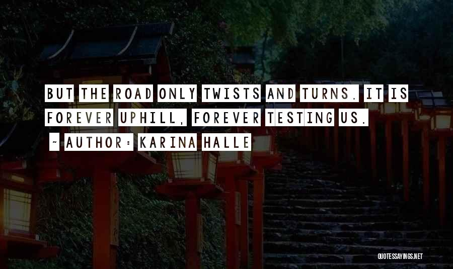 Uphill Road Quotes By Karina Halle