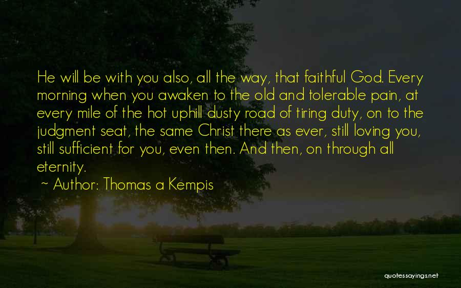 Uphill Road Quotes By Thomas A Kempis