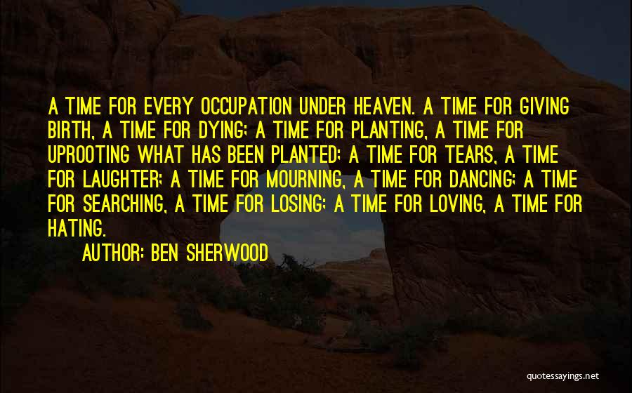 Uprooting Quotes By Ben Sherwood
