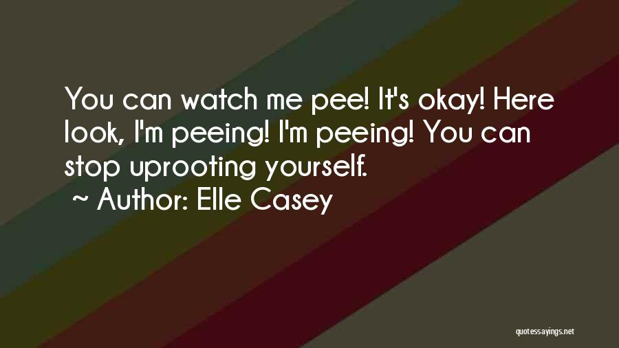 Uprooting Quotes By Elle Casey