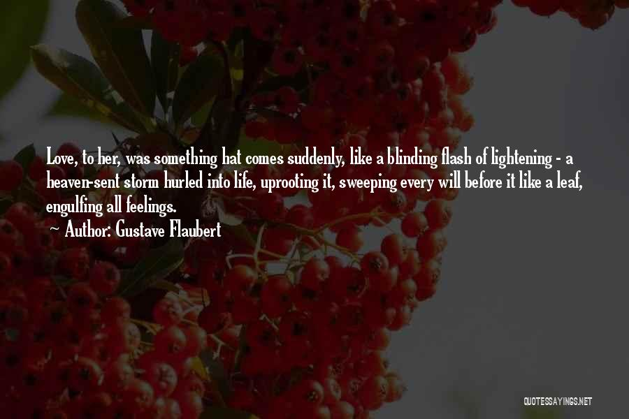 Uprooting Quotes By Gustave Flaubert