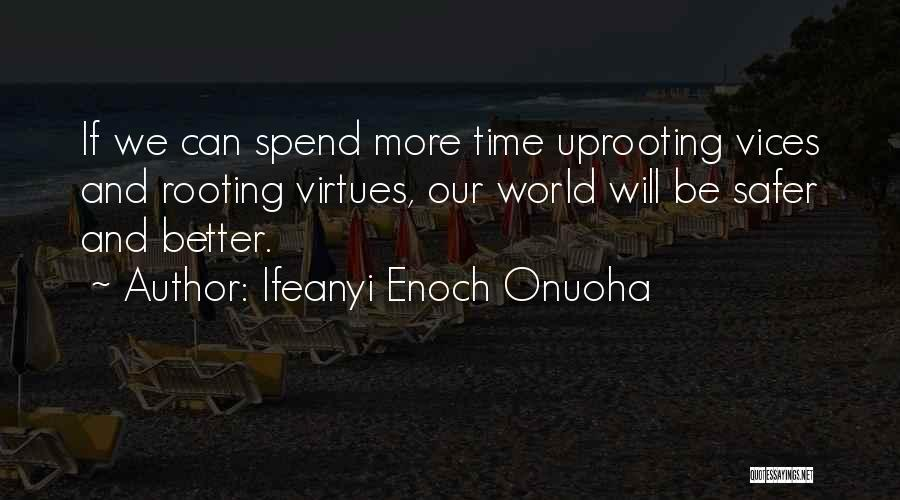 Uprooting Quotes By Ifeanyi Enoch Onuoha