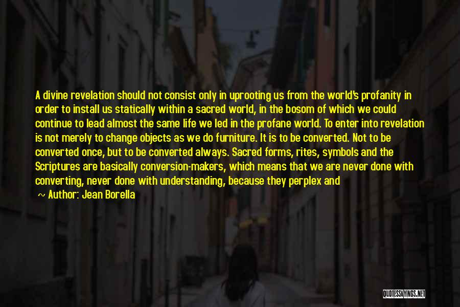 Uprooting Quotes By Jean Borella