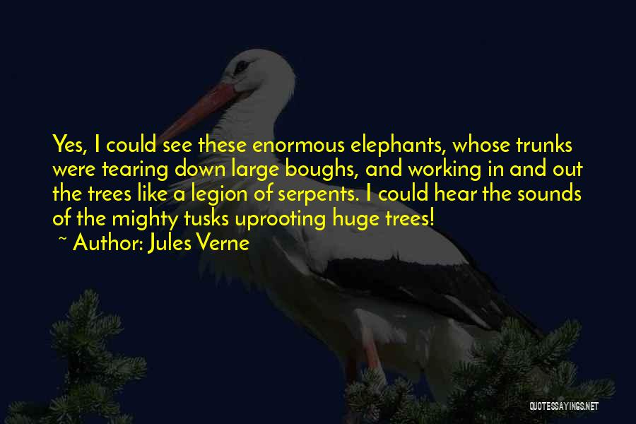 Uprooting Quotes By Jules Verne