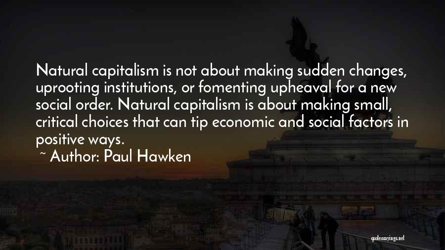 Uprooting Quotes By Paul Hawken