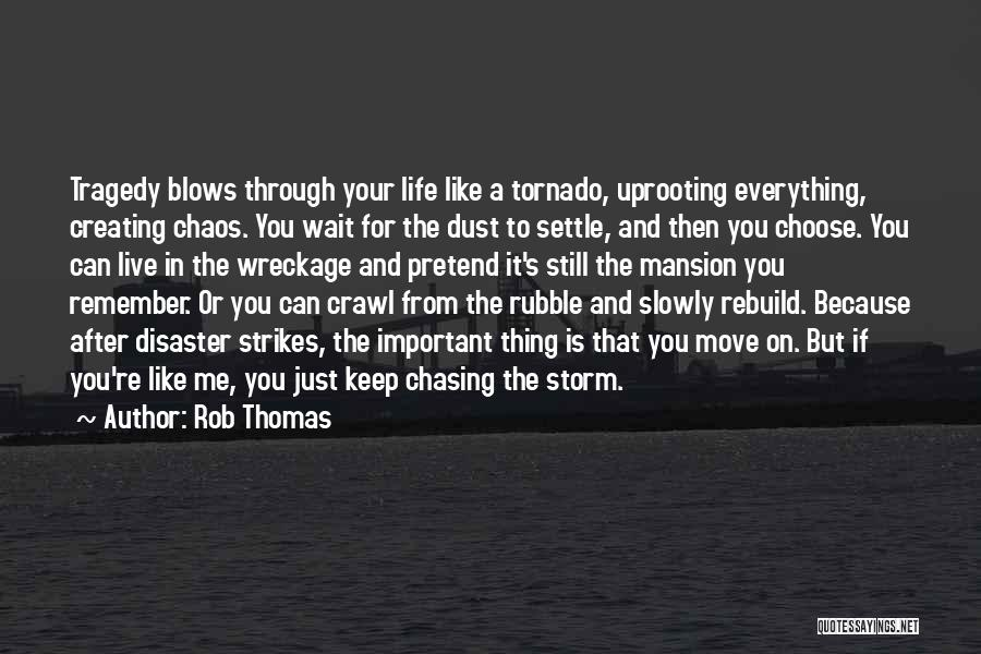 Uprooting Quotes By Rob Thomas