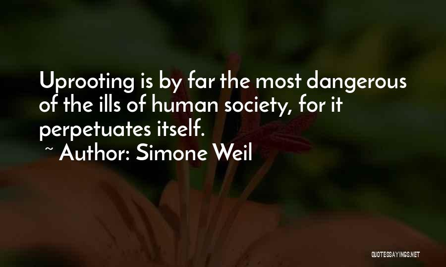 Uprooting Quotes By Simone Weil
