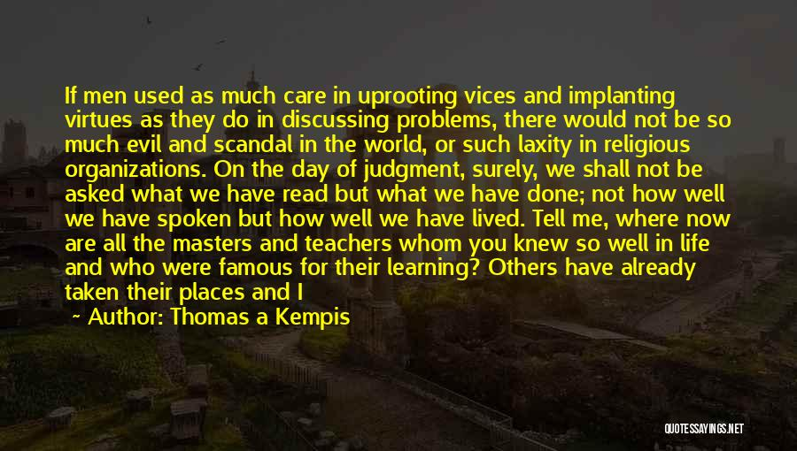 Uprooting Quotes By Thomas A Kempis