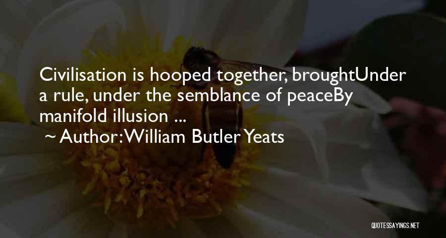 Uprooting Quotes By William Butler Yeats