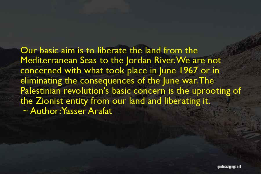 Uprooting Quotes By Yasser Arafat