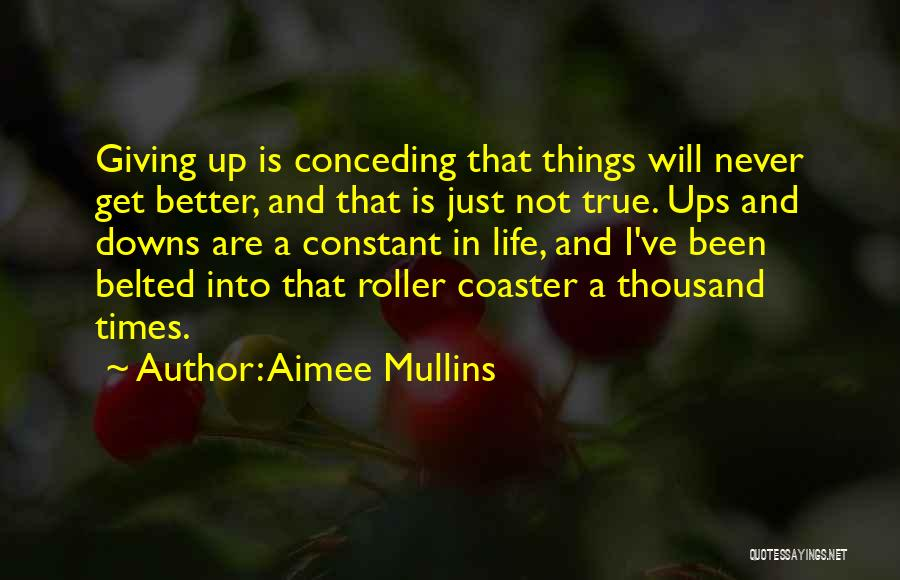 Ups And Downs In Life Quotes By Aimee Mullins