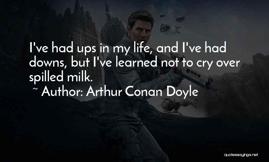 Ups And Downs In Life Quotes By Arthur Conan Doyle