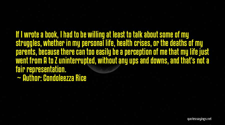 Ups And Downs In Life Quotes By Condoleezza Rice