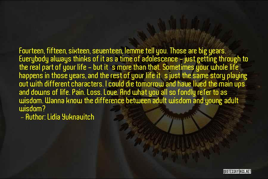 Ups And Downs In Life Quotes By Lidia Yuknavitch
