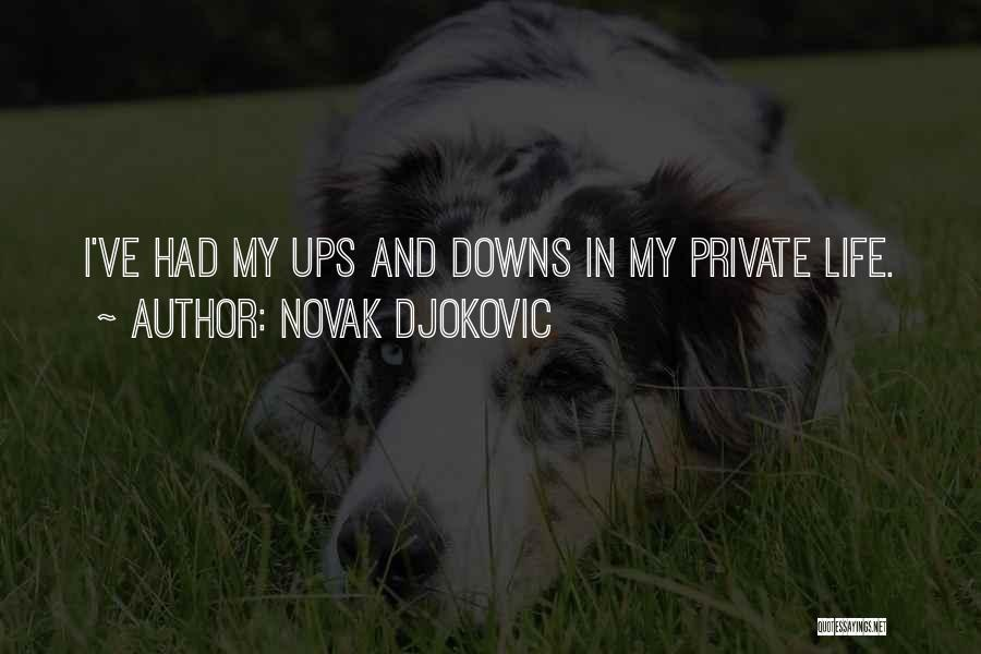 Ups And Downs In Life Quotes By Novak Djokovic