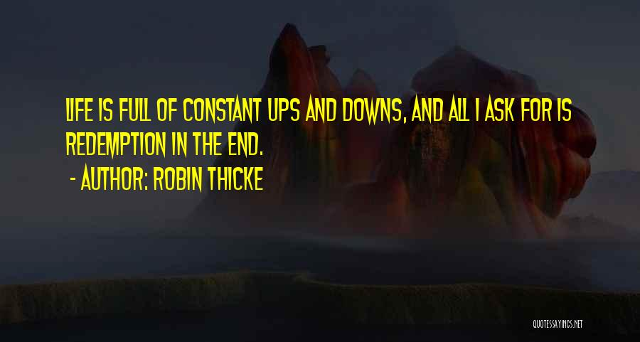 Ups And Downs In Life Quotes By Robin Thicke