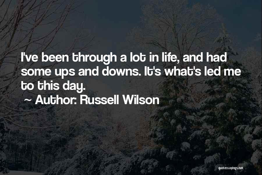 Ups And Downs In Life Quotes By Russell Wilson