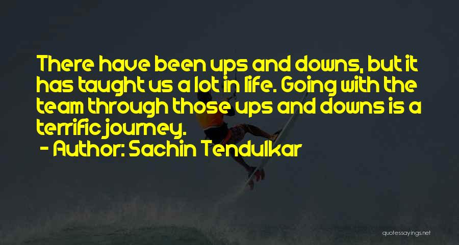 Ups And Downs In Life Quotes By Sachin Tendulkar