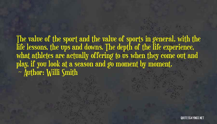 Ups And Downs In Life Quotes By Willi Smith