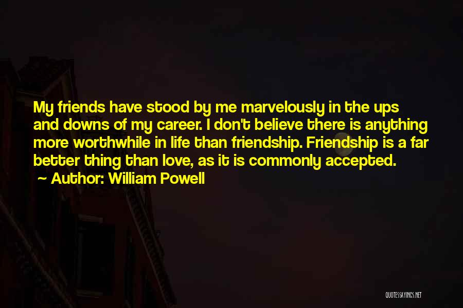 Ups And Downs In Life Quotes By William Powell