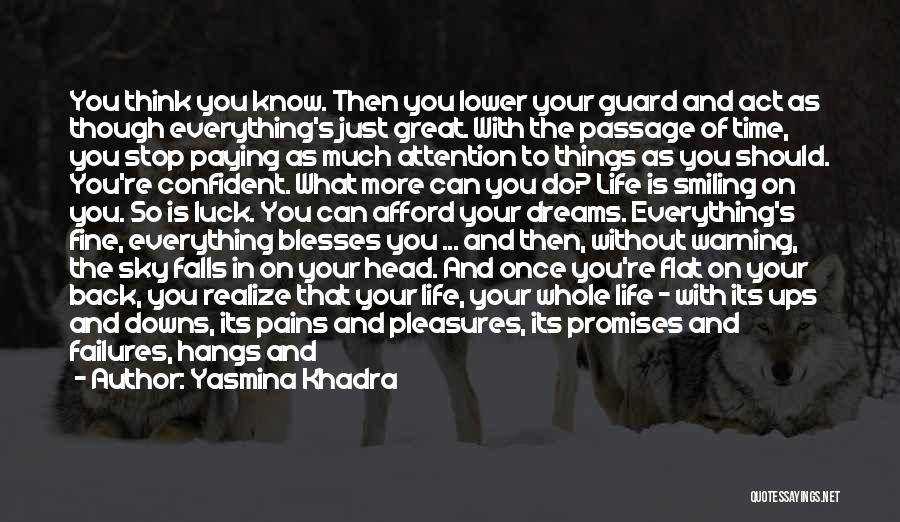 Ups And Downs In Life Quotes By Yasmina Khadra