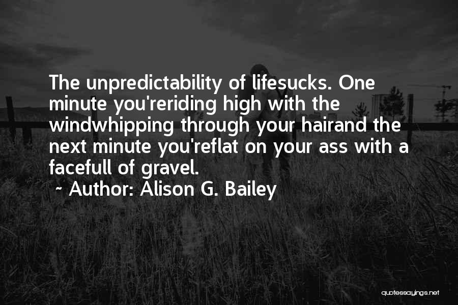 Ups And Downs Of Life Quotes By Alison G. Bailey