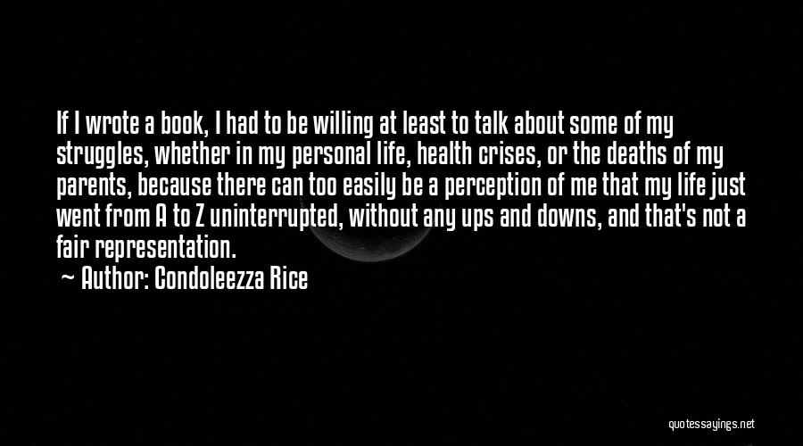 Ups And Downs Of Life Quotes By Condoleezza Rice