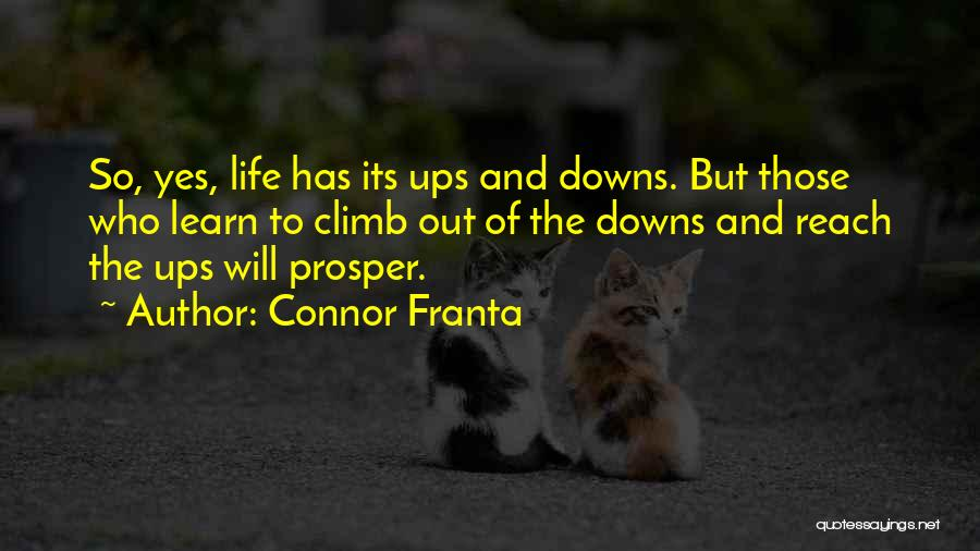Ups And Downs Of Life Quotes By Connor Franta