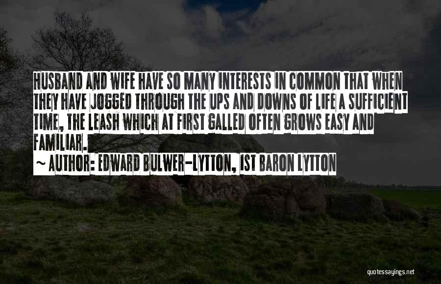 Ups And Downs Of Life Quotes By Edward Bulwer-Lytton, 1st Baron Lytton